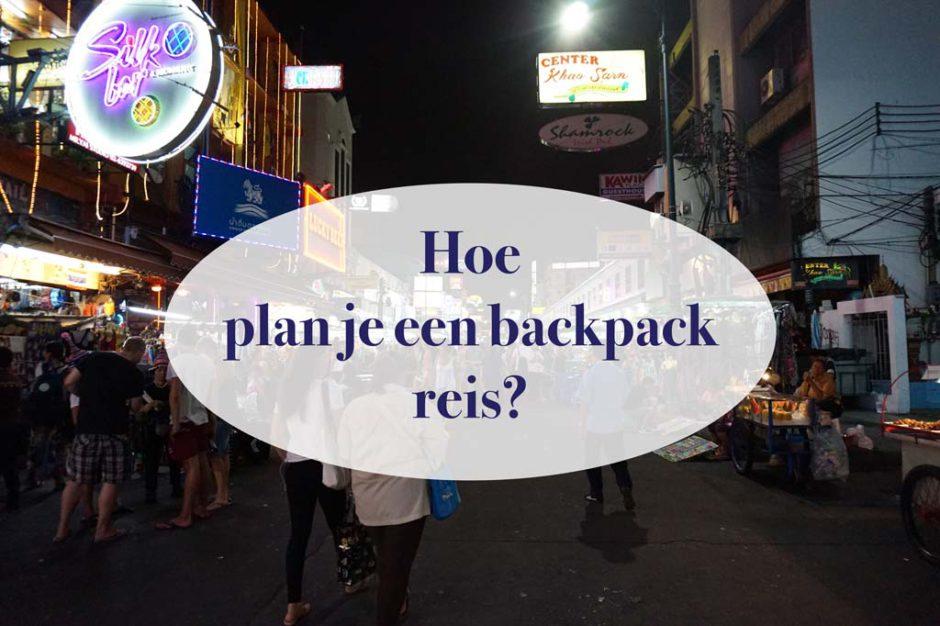 Hoe plan je een backpackreis